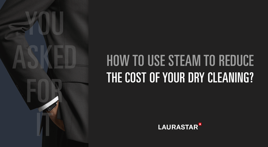 How to use steam to reduce the cost of your dry cleaning?